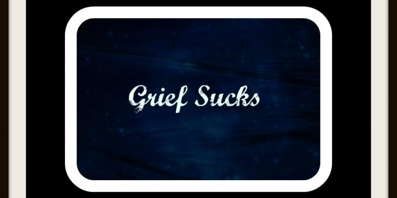 Grief-Sucks